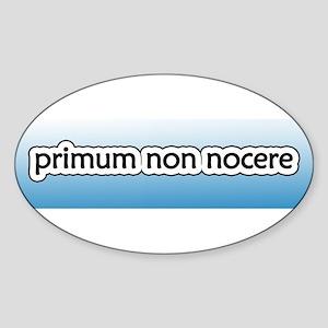 Primum non Nocere [Latin] Oval Sticker